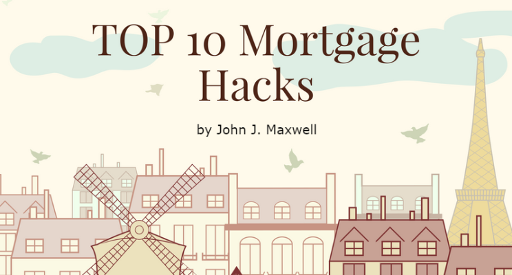Top 10 Mortgage Hacks for Financial Success in 2018